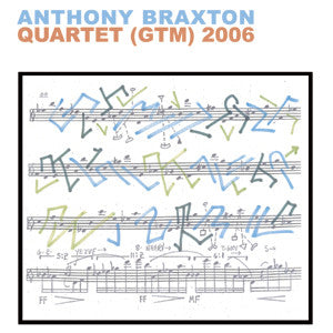 Anthony Braxton - Quartet (GTM) 2006 - 4CD