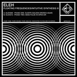 Eleh - Floating Frequencies/Intuitive Synthesis, Volume III - LP