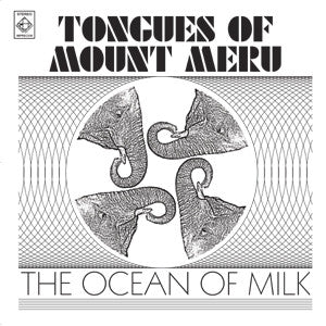 Tongues of Mount Meru - The Ocean of Milk - LP