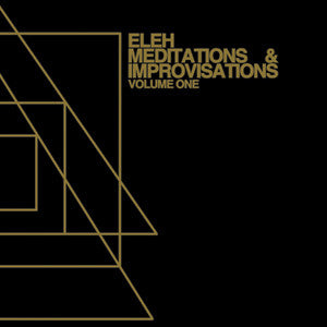 Eleh - Meditations & Improvisations, Volume One - LP