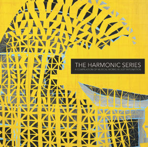 Various Artists - THE HARMONIC SERIES: Musical Works In Just Intonation: Compiled by Duane Pitre - CD