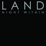 L A N D - Night Within - LP
