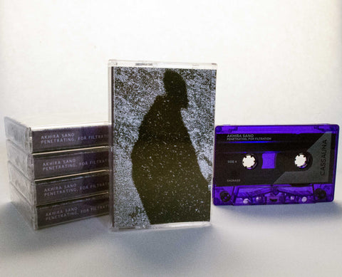 Akhira Sano - Penetrating, For Filtration - C60 - Cassette