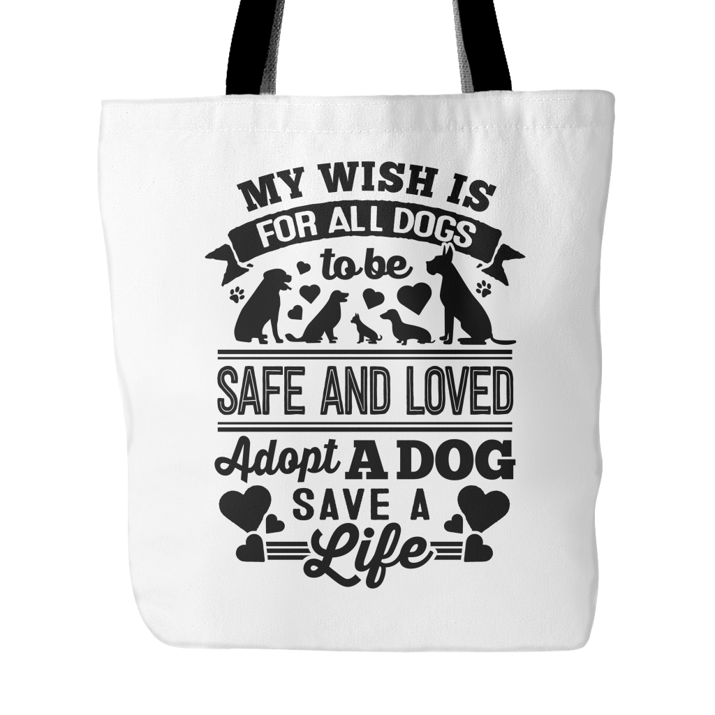 Wish All Dogs Were Safe and Loved Tote Bag