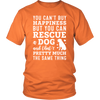 You Can't Buy Happiness But You Can Rescue a Dog Men's + Unisex T-Shirt