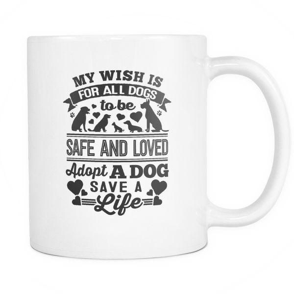 Wish All Dogs Were Safe and Loved Mug