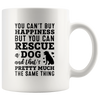 You Can't Buy Happiness But You Can Rescue a Dog Mug