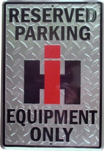 International Harvester Sign Reserved Parking IH Equipment Only - Back40Trading2
