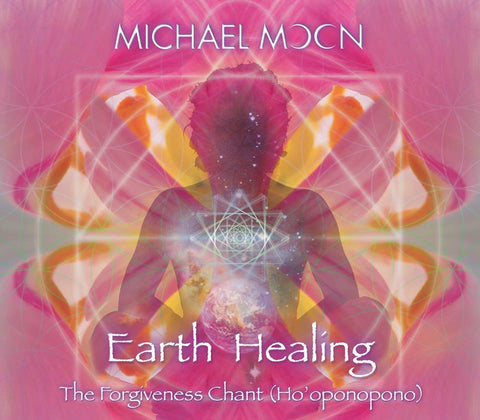CD - The Forgiveness Chant (Ho-oponopono) ~ Michael Moon