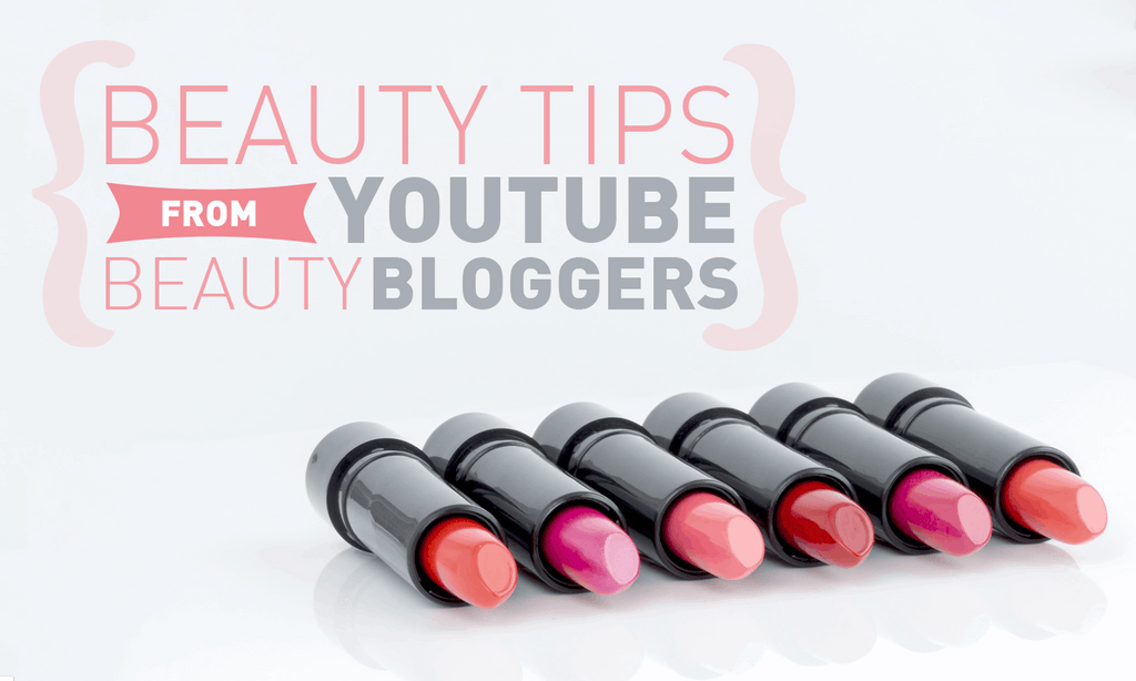 7 Beauty Tips From YouTube Beauty Bloggers