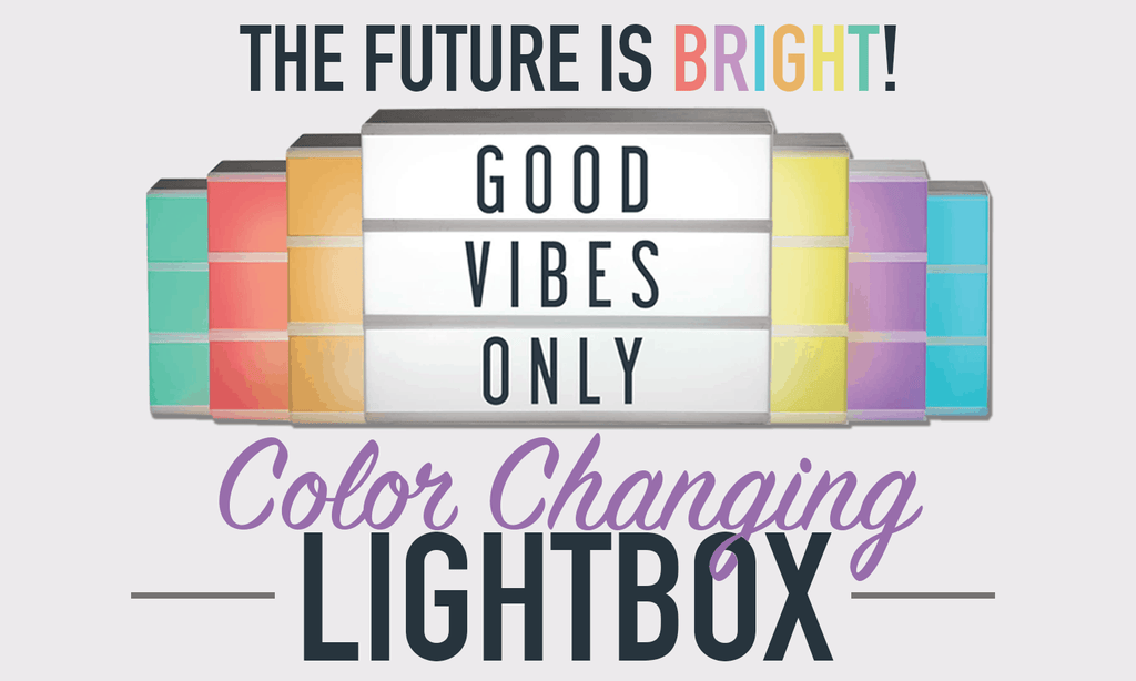 The Future Is Bright: Introducing the Color Changing Lightbox!