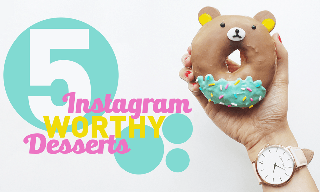 5 Of The Most Instagram-Worthy Desserts