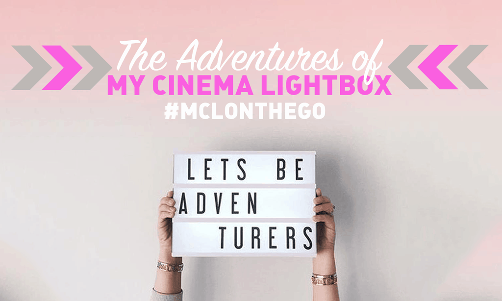 The Adventures of My Cinema Lightbox: #MCLOnTheGo