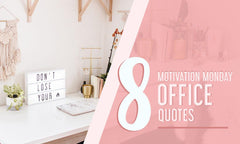 8 Monday Motivation Quotes For Work