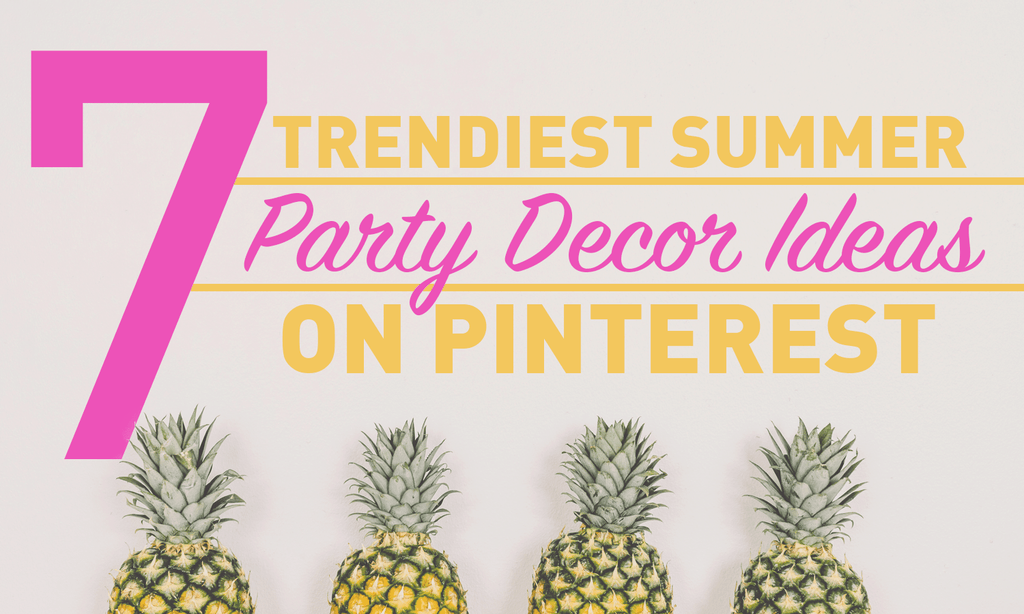 7 of the Trendiest Summer Party Decor Ideas On Pinterest