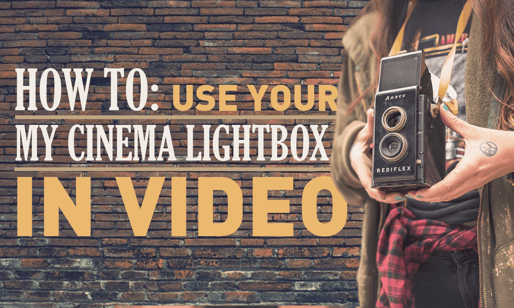 How To Use Your My Cinema Lightbox in Video