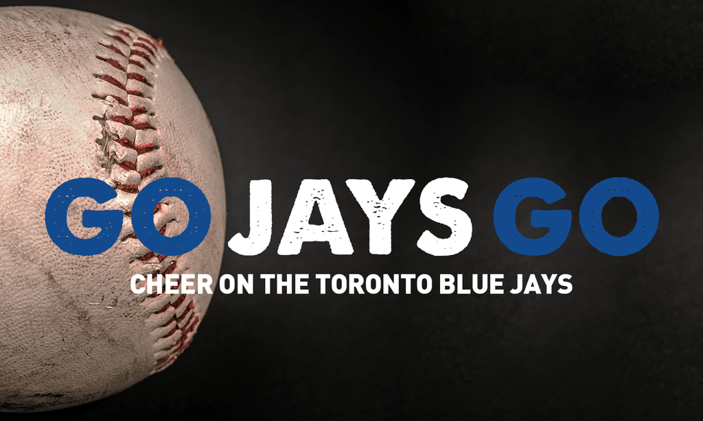 Go Jays Go: Cheer On The Toronto Blue Jays