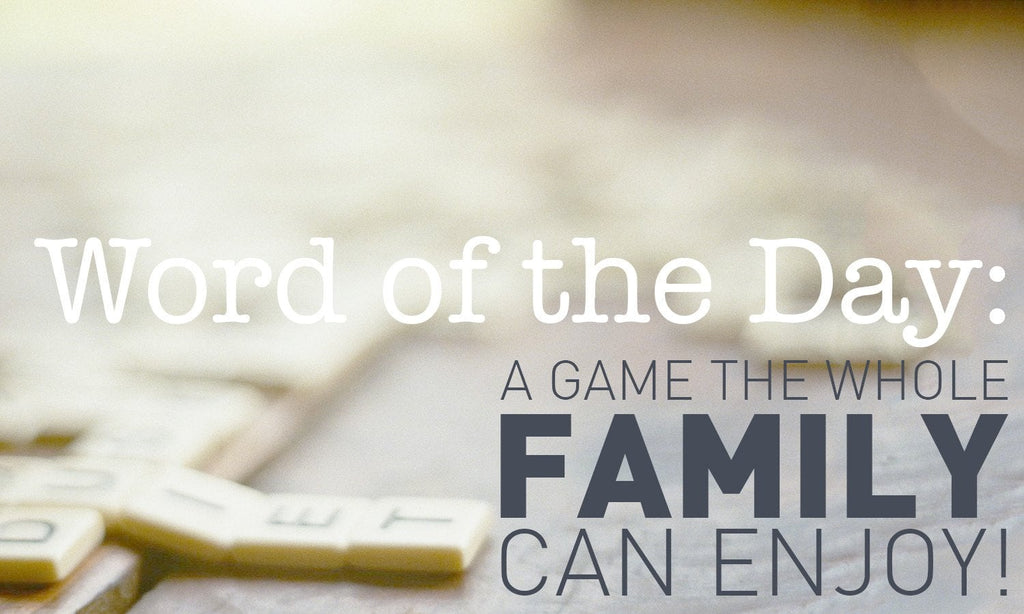 Word Of The Day: A Game the Whole Family Can Enjoy