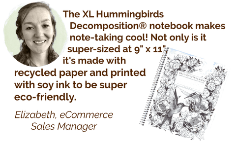 The XL Hummingbirds Decomposition® notebook. -Elizabeth Gray, eCommerce Manager