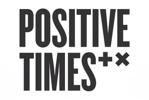 Positive Times
