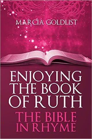 Enjoying the Book of Ruth: The Bible in Rhyme by Marcia Goldlist (Free Shipping)