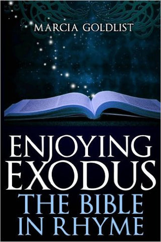 Enjoying Exodus: The Bible in Rhyme by Marcia Goldlist (Free Shipping)