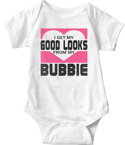 Jewish Fashion Onesie: I Get My Good Looks From My Bubbie