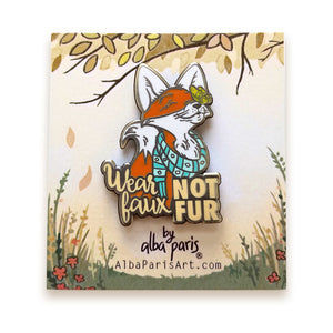 """Wear Faux, NOT FUR"" Hard Enamel Pin"
