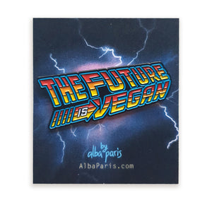 """The Future Is Vegan"" Soft Enamel Pin"
