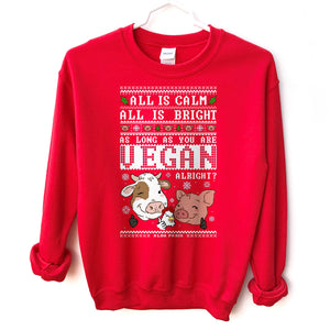 As Long As You Are Vegan, Alright? HOLIDAY Crewneck Sweatshirt