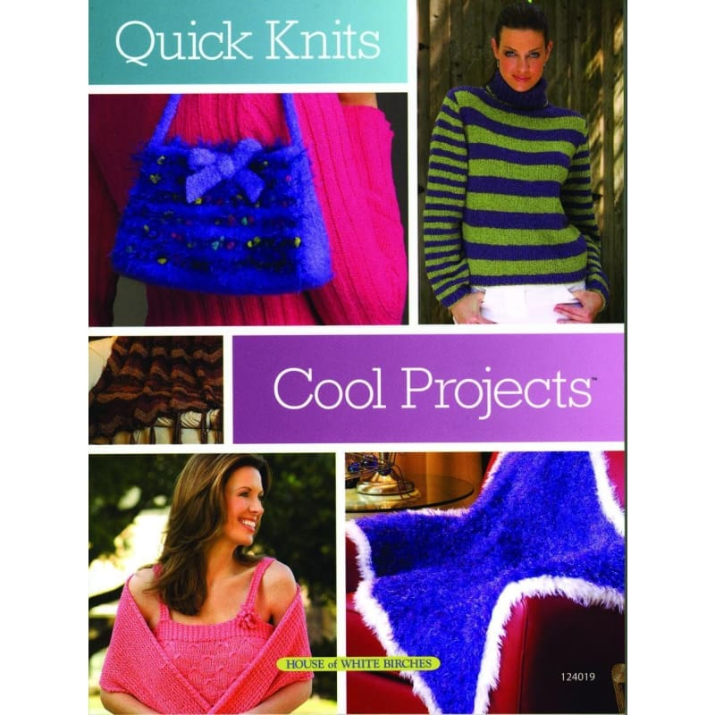 Quick Knits Cool Projects