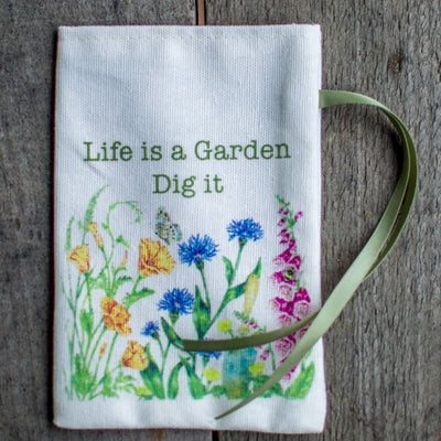Sachet Bag - Life is a Garden Dig It - Crafts