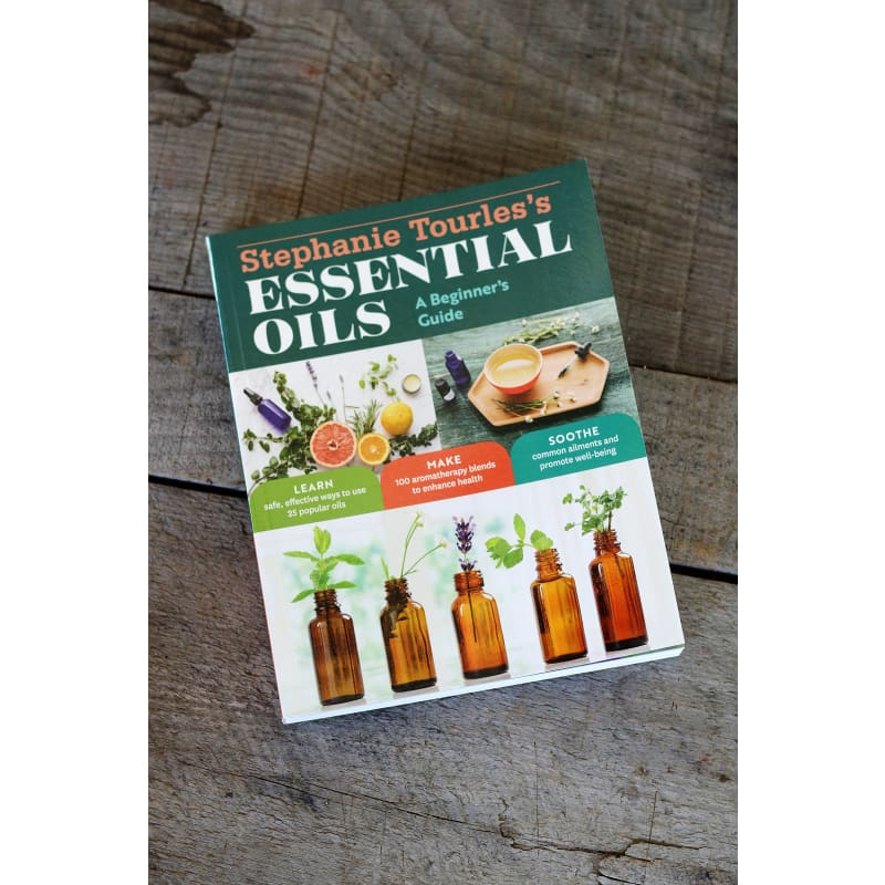 Stephanie Tourless Essential Oils - A Beginners Guide - Books