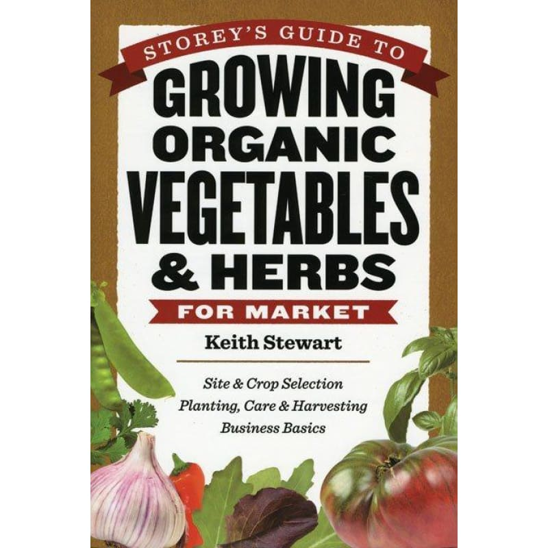 Storeys Guide to Growing Organic Vegetables & Herbs For Market - Books