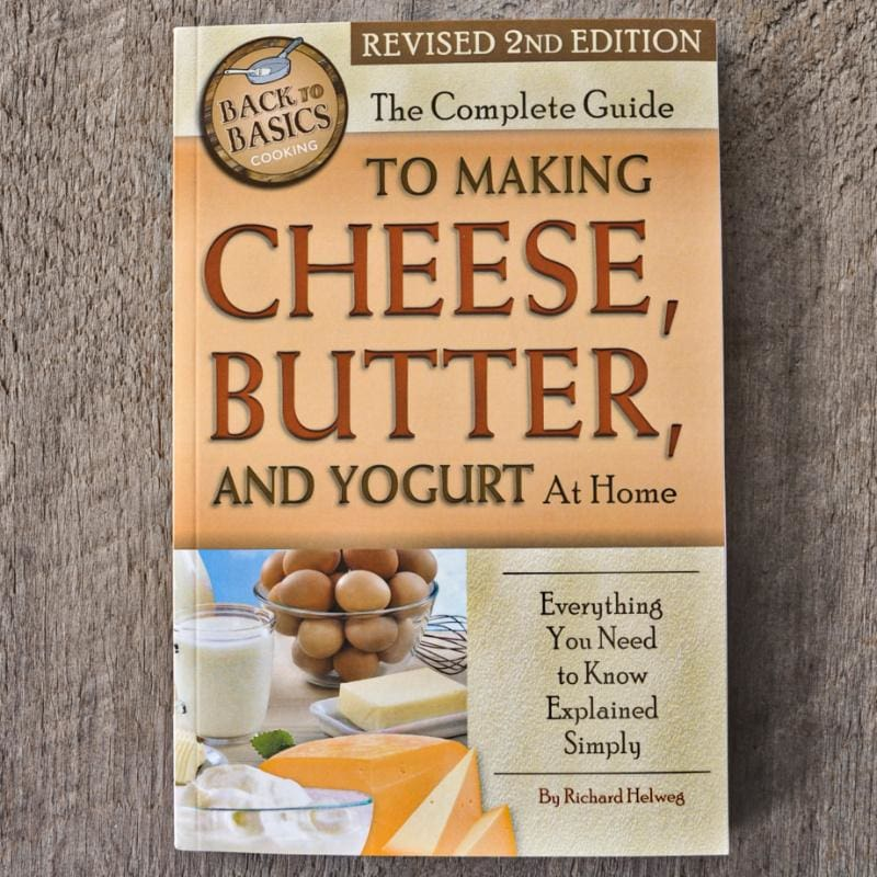 The Complete Guide to Making Cheese Butter and Yogurt at Home (Revised 2nd Edition) - Books