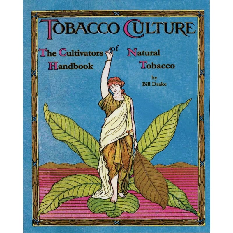 TOBACCO CULTURE, THE CULTIVATORS HANDBOOK