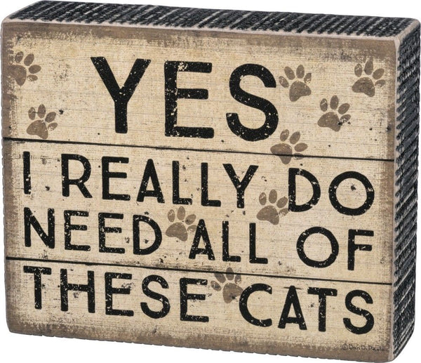 Box Sign - Need These Cats