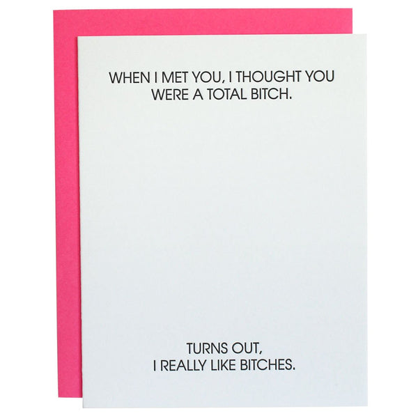 I Thought You Were a Total Bitch Letterpress Card