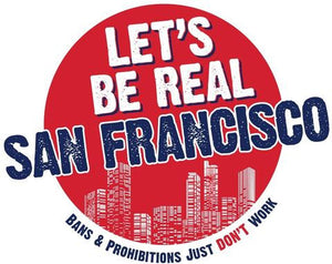 Let's Be Real San Fracisco - Fight the Flavor Ban!