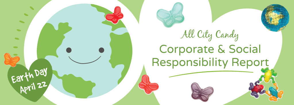 All City Candy's Corporate & Social Responsibility Report for Earth Day 2019