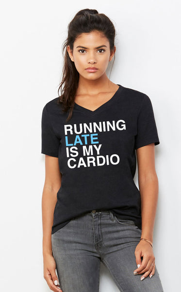 Running Late Is My Cardio V-Neck T-Shirt - Sugar Pie Tees T-Shirt