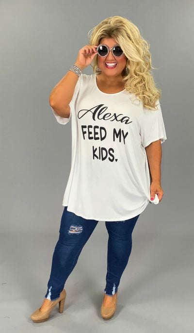 GT-Z {Alexa...} White Alexa Feed My Kids Graphic Tee EXTENDED PLUS SIZE 3X 4X 5X 6X