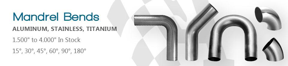 Aluminum, Stainless, and Titanium Mandrel Bends