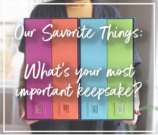 What's your most important keepsake?