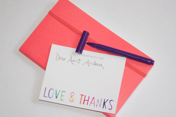 Hand-written thank you notes makes the child learn how to be appreciative
