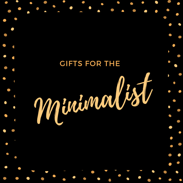 Gifts for the Minimalist