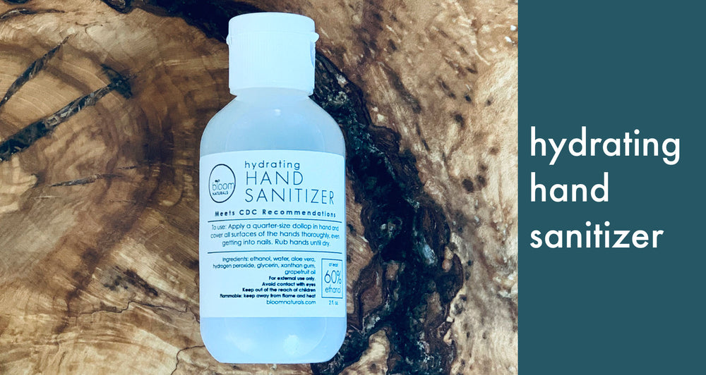 A hydrating hand sanitizer from Bloom Naturals during this time.