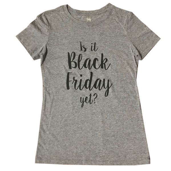 Clearance: Is it Black Friday Yet? Tee