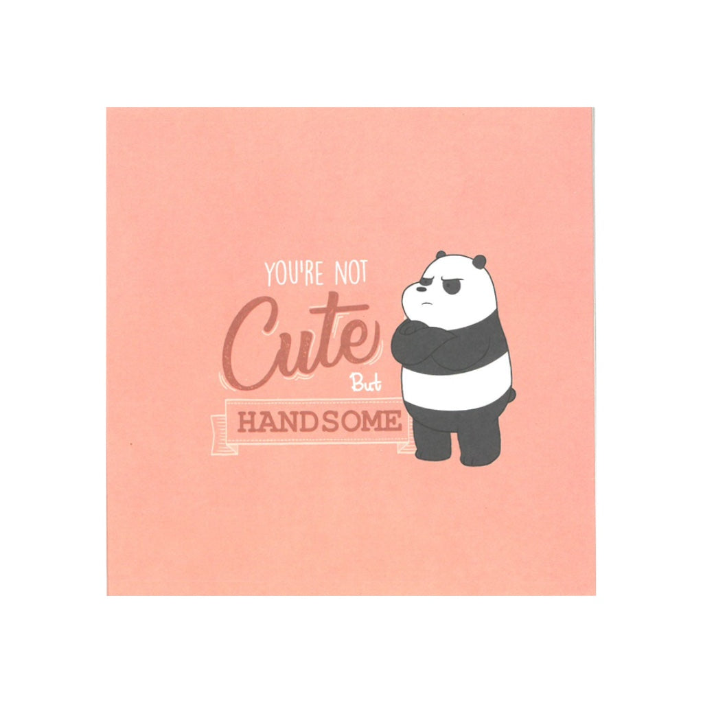 You're not Cute but Handsome Greeting Card - The Bare Bears