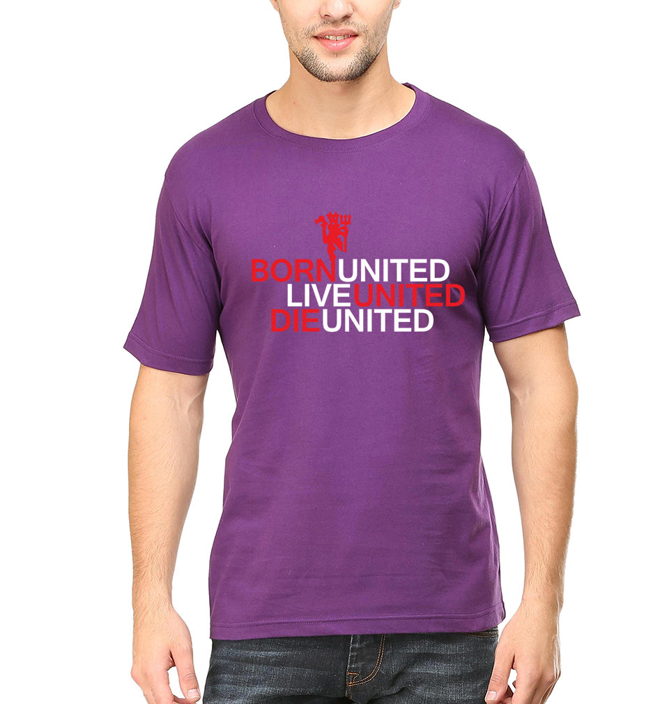 Born United Live United Die United T-Shirt for Men